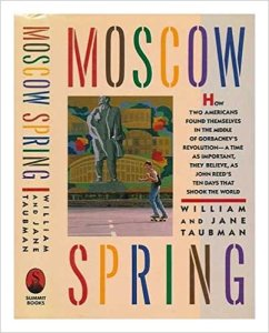 Moscow Spring, by William and Jane Taubman